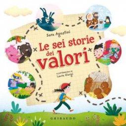 Copertina di 'Le sei storie dei valori. Ediz. a colori'