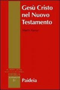 Copertina di 'Gesù Cristo nel Nuovo Testamento'