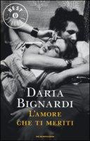 L' amore che ti meriti - Bignardi Daria