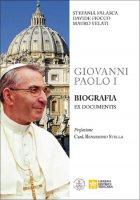 Giovanni Paolo I. Biografia ex documentis - Stefania Falasca, Davide Fiocco, Mauro Velati