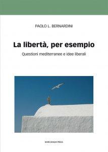 Copertina di 'La libertà, per esempio'