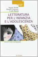 Letteratura per l'infanzia e l'adolescenza. Storia e critica pedagogica. - Angelo Nobile , Daniele Giancane , Carlo Marini