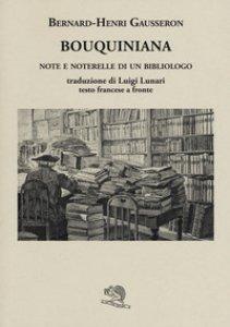 Copertina di 'Bouquiniana. Note e noterelle di un bibliologo. Testo francese a fronte'