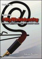 #mywebidentity. Elementi piscosociologici dell'identità online - Fata Anna