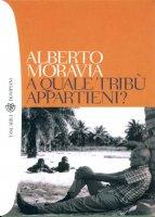 A quale tribù appartieni? - Alberto Moravia