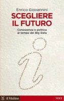 Scegliere il futuro - Enrico Giovannini