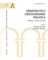 Ermeneutica, cristianesimo, politica. Intorno a Gianni Vattimo