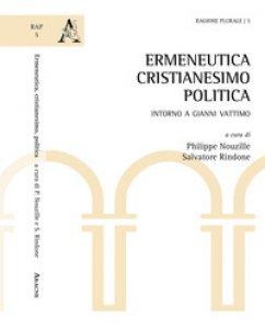Copertina di 'Ermeneutica, cristianesimo, politica. Intorno a Gianni Vattimo'