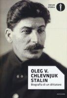 Stalin. Biografia di un dittatore - Chlevnjuk Oleg V.