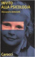 Invito alla psicologia - Antonietti Alessandro