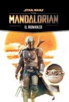 The Mandalorian: il romanzo. Star Wars - Schreiber Joe