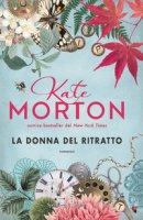 La donna del ritratto - Morton Kate