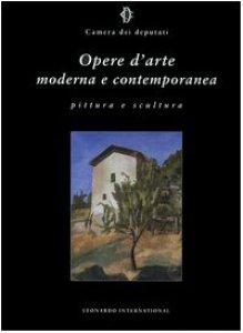 Copertina di 'Opere d'arte moderna e contemporanea. Pittura e scultura'