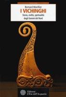 Vichinghi. Storia, civiltà, spiritualità degli Uomini del Nord - Marillier Bernard