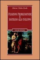 Filiazioni problematiche e sostegno allo sviluppo - Zurlo M. Clelia