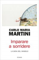 Imparare a sorridere - Carlo Maria Martini