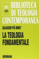La teologia fondamentale. «Rendere ragione della speranza» (1 PT 3,15) (BTC 121) - Pié Ninot Salvador