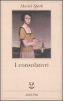 I consolatori - Spark Muriel