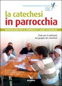 Copertina di 'La catechesi in parrocchia'