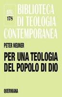 Per una teologia del popolo di Dio - Peter Neuner