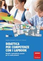 Didattica per competenze con i lapbook. Modelli e materiali da costruire per la scuola primaria - Gottardi Giuditta, Gottardi Ginevra G.