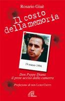 Il costo della memoria - Rosario Giuè