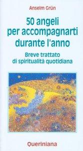 Copertina di 'Cinquanta angeli per accompagnarti durante l'anno. Breve trattato di spiritualità quotidiana'