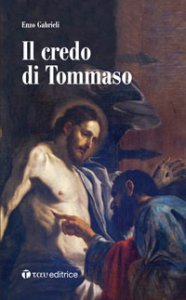 Copertina di 'Il credo di Tommaso'