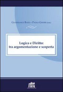 Copertina di 'Logica e diritto: tra argomentazione e scoperta'