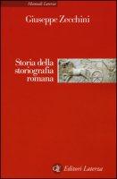 Storia della storiografia romana - Zecchini Giuseppe