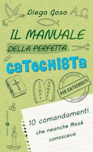 Copertina di 'Il manuale della perfetta catechista'