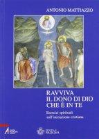 Ravviva il dono di Dio che è in te - Mattiazzo Antonio