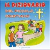 Il dizionario del piccolo cristiano