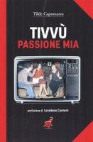 Tivvù passione mia - Capomazza Tilde