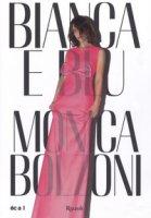 Bianca e Blu. Monica Bolzoni. Ediz. italiana e inglese