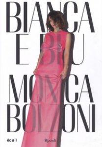 Copertina di 'Bianca e Blu. Monica Bolzoni. Ediz. italiana e inglese'