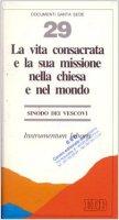 La vita consacrata e la sua missione nella Chiesa e nel mondo. Instrumentum laboris - Sinodo dei Vescovi