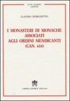 Monasteri di Monache associati agli Ordini Mendicanti - Claudio Durighetto