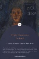 Frate Francesco. Le fonti - Francesco d'Assisi (san)