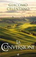 La conversione - Giacomo Celentano