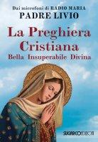 La preghiera cristiana - Padre Livio Fanzaga