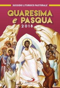 Copertina di 'Quaresima e Pasqua 2018. Sussidio liturgico pastorale'