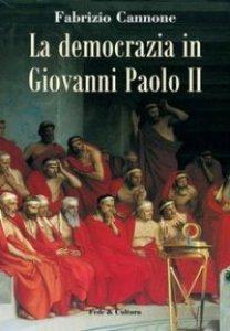 Copertina di 'La democrazia in Giovanni Paolo II'