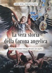 Copertina di 'La vera storia della Corona angelica'