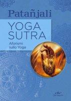 Yoga sutra. Aforismi sullo yoga - Patañjali
