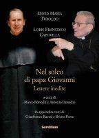 Nel solco di Papa Giovanni - David Turoldo, Loris Capovilla