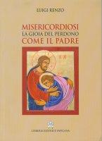 Misericordiosi come il Padre - Luigi Renzo