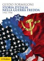 Storia d'Italia nella guerra fredda - Guido Formigoni