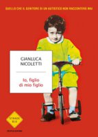 Io, figlio di mio figlio - Nicoletti Gianluca