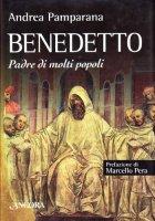 Benedetto. Padre di molti popoli - Pamparana Andrea